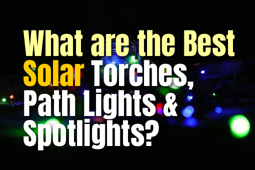 Best Solar Torches, Path Lights and Spotlights