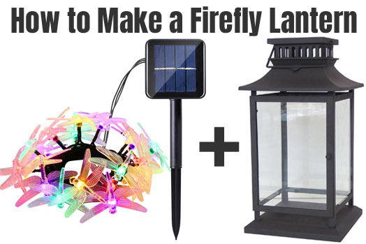 How to Make a Firefly Lantern with Solar String Lights and a Metal Lantern