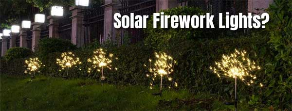 Solar Fireworks Lights - Powered by the Sun and Look Like Sparklers